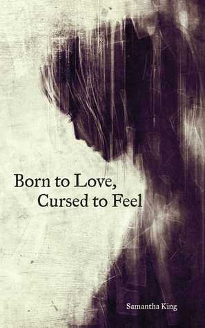 Born to Love, Cursed to Feel by Samantha King thumbnail