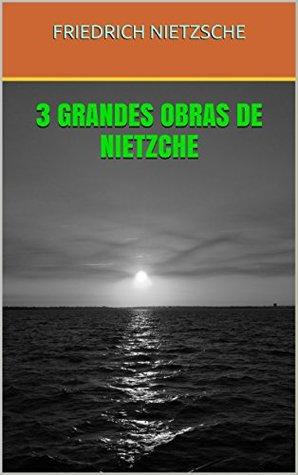 3 GRANDES OBRAS DE NIETZCHE