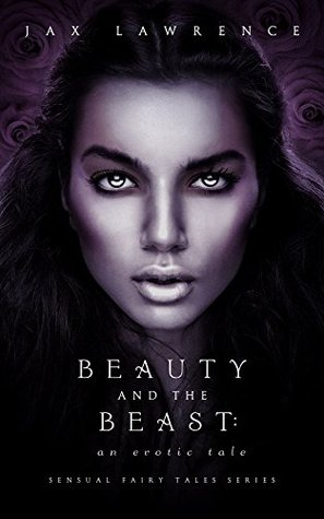 Beauty and the Beast: An Erotic Tale (Sensual Fairy Tales Series Book 1)