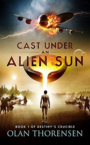 Cast Under an Alien Sun (Destiny's Crucible #1)