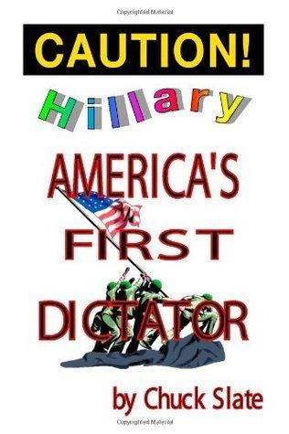 Hillary - America's First Dictator