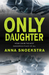 Only Daughter by Anna Snoekstra