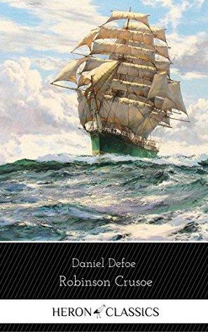 Robinson Crusoe (Heron Classics) [The Collection #40]