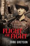 Flight or Fight by Dirk Greyson