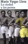 La Ciudad y los Perros by Mario Vargas Llosa