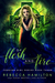 Of Flesh and Fire (Forever Girl, #3)