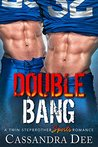 Double Bang by Cassandra Dee