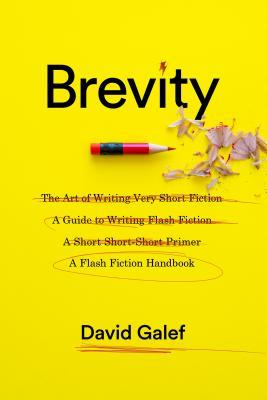 Brevity: A Flash Fiction Handbook