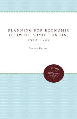 Planning For Economic Growth In The Soviet Union, 1918 1932