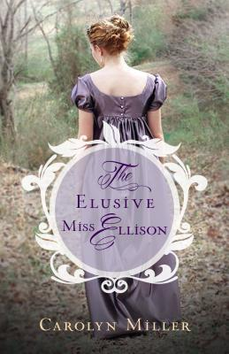 the elusive miss ellison carolyn miller