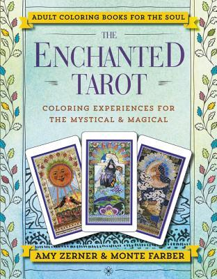 The Enchanted Tarot: Coloring Experiences for the Mystical and Magical