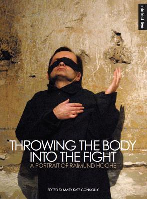 Ebook gratuit italiano télécharger Throwing the Body Into the Fight: A Portrait of Raimund Hoghe in French 1783201401 by  Editor: Mary Connolly