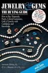 Jewelry & Gems--The Buying Guide (7th Edition): How to Buy Diamonds, Pearls, Colored Gemstones, Gold & Jewelry with Confidence and Knowledge