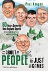 It's about the People, Not Just the Games: 50 Years Covering New England Sports