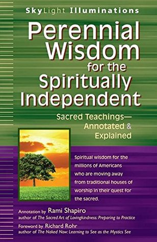 Perennial Wisdom for the Spiritually Independent: Sacred Teachings—Annotated & Explained