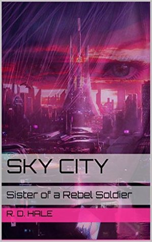 Sky City: Sister of a Rebel Soldier