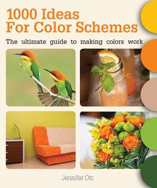 1000 Ideas for Color Schemes: The Ultimate Guide to Making Colors Work