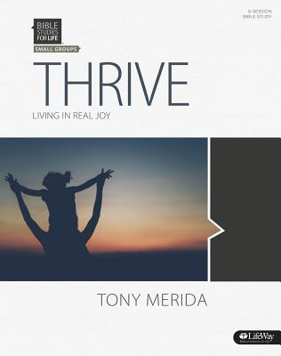 Bible Studies for Life: Thrive Bible Study Book: Living in Real Joy