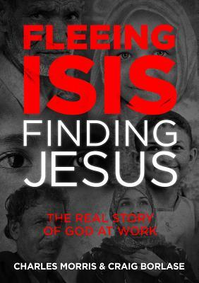 fleeing-isis-finding-jesus-the-real-story-of-god-at-work