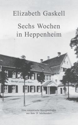 Sechs Wochen in Heppenheim: Eine romantische Kurzgeschichte