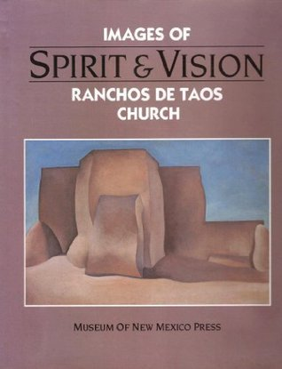Spirit and Vision: Images of Ranchos de Taos Church: Essays
