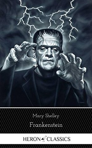 Frankenstein (Heron Classics) [The Collection #42]