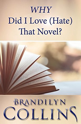 WHY Did I Love (Hate) That Novel? by Brandilyn Collins