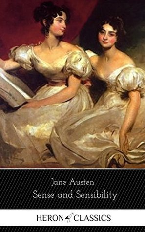 Sense and Sensibility (Heron Classics) [The Collection #09]