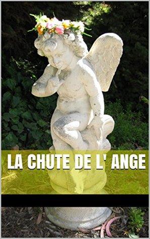 La Chute de l' Ange (Les Roses et les Oranges t. 5)