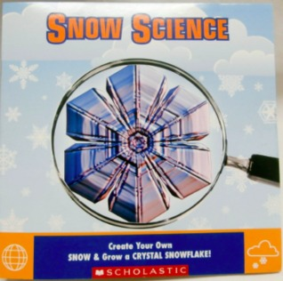 Snow Science: Create Your Own Snow and Grow a Crystal Snowflake