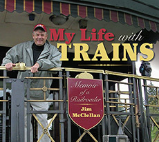 My Life with Trains by Jim McClellan
