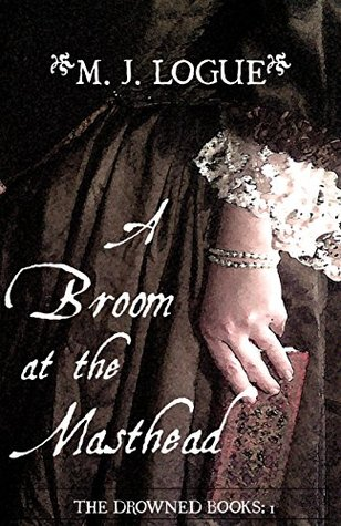 A Broom at the Masthead (The Drowned Boo...
