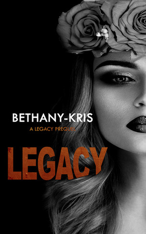Legacy by Bethany-Kris