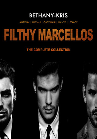 Filthy Marcellos: The Complete Collection (Filthy Marcellos #0.5-3.5)