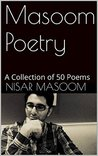 Masoom Poetry: A Collection of 50 Poems