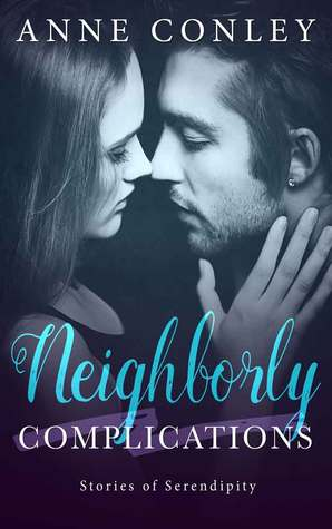 Neighborly Complications (Stories of Serendipity, #1)