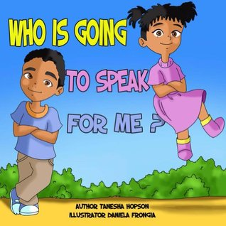 Who is going to SPEAK for me? (Children Chat Books Series Book 1)
