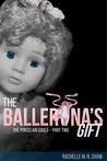 The Ballerina's Gift (The Porcelain Souls #2)