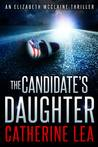 The Candidate's Daughter (Elizabeth McClaine, #1)