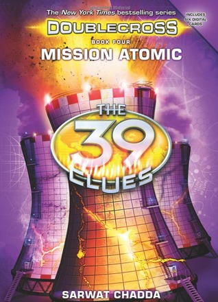 Mission Atomic (The 39 Clues: Doublecross, #4)
