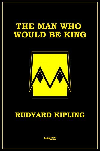 The Man Who Would Be King (With Notes)(Biography)(Illustrated)