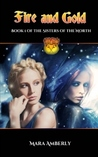 Fire and Gold (Sisters of the North, #1)