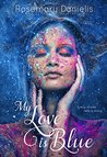 My Love Is Blue by Rosemary Danielis
