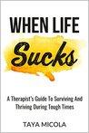 When Life Sucks by Taya Micola