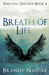 Breath of Life: Part 1 (Spi...