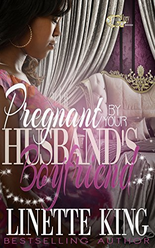 PREGNANT BY YOUR HUSBAND'S BOYFRIEND