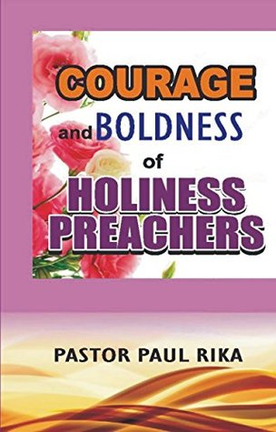 Courage and Boldness of Holiness Preachers