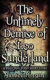 The Untimely Demise of Leo Sunderland: A Half-Way Point Short Story (Death, Reaper, Grimm, Heaven, Hell, Humour, Dying, Fantasy, Myth, Legend Book 1)