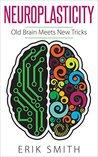 Neuroplasticity by Erik Smith