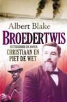 Broedertwis:  Bittereinder en Joiner:  Christiaan en Piet de Wet